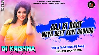 Hindi Dj Song !! Aaj Ki Raat Naya Geet Koyi Gaunga // Dj Krishna Dumra