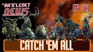 Catch 'Em All | Battlenet News Ep 121