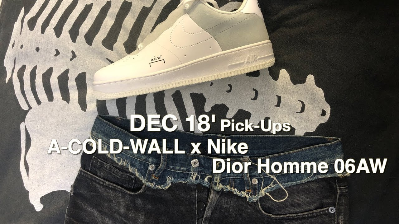 the best attitude 019ed 66fc5 DEC 18  Pick Ups A Cold Wall Nike Dior Homme Kapital