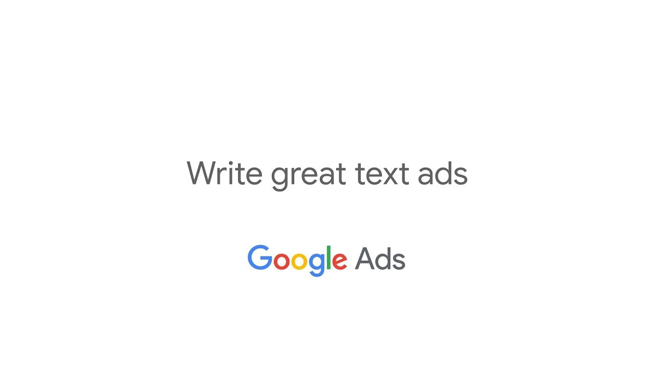 Get Started with Google Ads: Write Great Text Ads