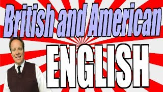 British vs. American English Vocabulary and Pronunciation for ESL Students