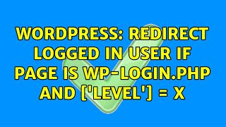 Wordpress: Redirect Logged In User if page is wp-login.php and $_Get['level'] = X