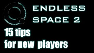 Endless Space 2 - 15 tips for new players