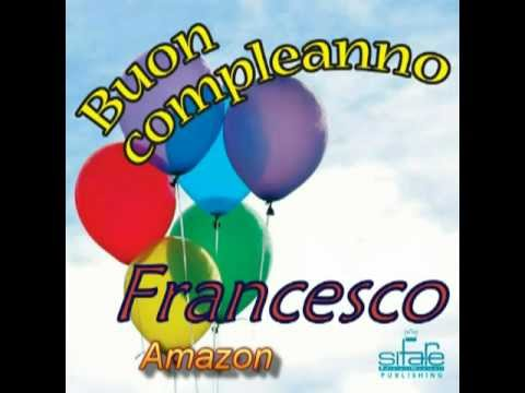 Tanti Auguri A Te Francesco Youtube