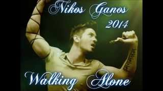 Walking Alone -- ( NIKOS GANOS ) - 2014 Summer Hit..(HQ)