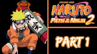 Naruto: Path of the Ninja 2  | Intro, Hidden Leaf Village | Part 1