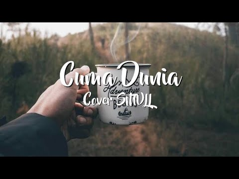 CUMA DUNIA - SMVLL COVER iKON Official Lyric