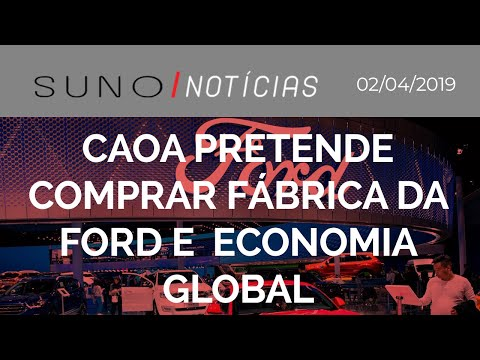SUNO NOTÍCIAS: CAOA pretende comprar fábrica da FORD e Christine Lagarde  fala sobre economia global