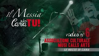 Il Messia Canta TU - Associazione Culturale Musi Calls Arts