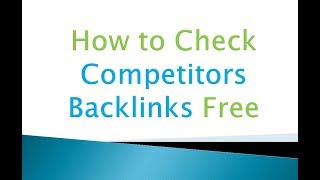 How to Check Competitors Backlinks Free - Boost Ranking of Your Website