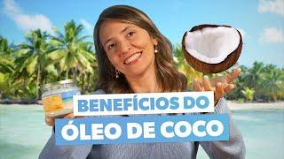 Benefícios do ÓLEO DE COCO e como usar