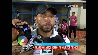 Baixar Thiago Da Santos agredió al DT luego de su cambio
