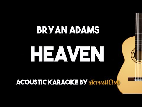 Bryan Adams - Heaven (Acoustic Guitar Karaoke Backing Tracks With Lyrics On Screen)