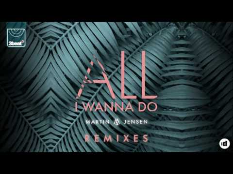 Martin Jensen - All I Wanna Do (Mandal & Forbes Edit)