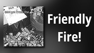 Escape From The Zoo // Friendly Fire!