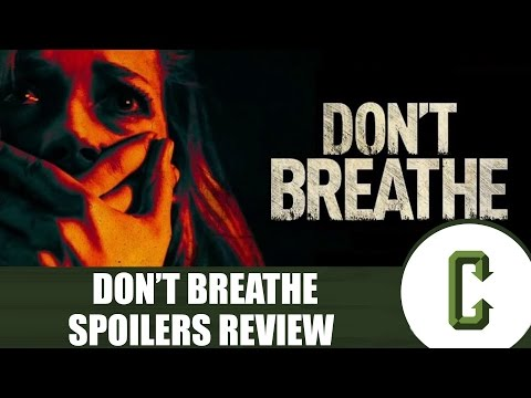 Don't Breathe Spoilers Review