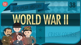 World War II: Crash Course European History #38