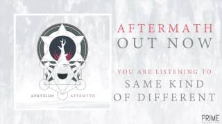 APHYXION - SAME KIND OF DIFFERENT