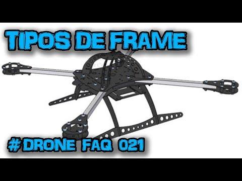 Tipos de FRAME e qual é RECOMENDADO para INICIANTES #Drone FAQ 021