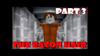 The bacon hair(A Roblox Horror Story)(part:3)