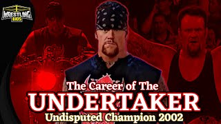The Career of The Undertaker - Undisputed Champion 2002