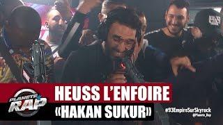 """Heuss L'enfoiré """"Hakan Sukur"""" #PlanèteRap"""