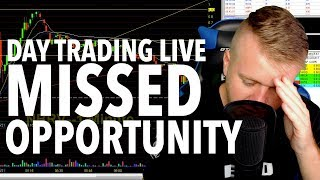 MISSED OPPORTUNITY! DAY TRADING LIVE!