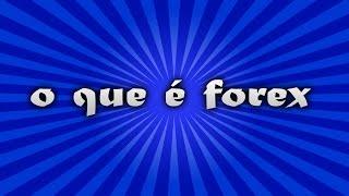 O que é Forex