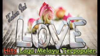 Hits Lagu Slow Rock Melayu Terpopuler - Lagu Malaysia Terpopuler Sepanjang masa 2017