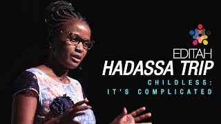 Childlessness:It's Complicated - Editah Hadassa Trip