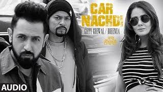 Video Gippy Grewal Feat Bohemia: Car Nachdi Full Audio Song | Jaani, B Praak | Parul Yadav download MP3, 3GP, MP4, WEBM, AVI, FLV November 2017