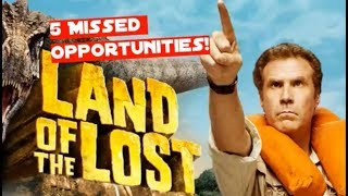 5 Missed Opportunities - Will Ferrell's Land of the Lost Movie