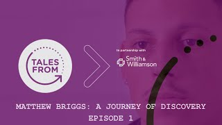 Matthew Briggs: A Journey of Discovery - Episode 1