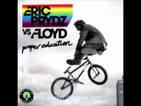 Eric Prydz vs Pink Floyd  We dont need no Education Proper Education