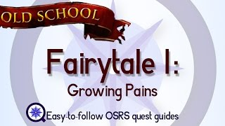 Fairytale 1: Growing Pains - OSRS 2007 - Easy Old School Runescape Quest Guide