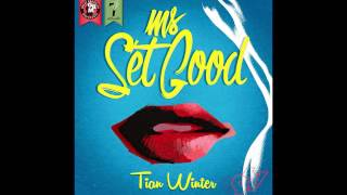 Tian Winter - Ms Set Good [Set Good Riddim]