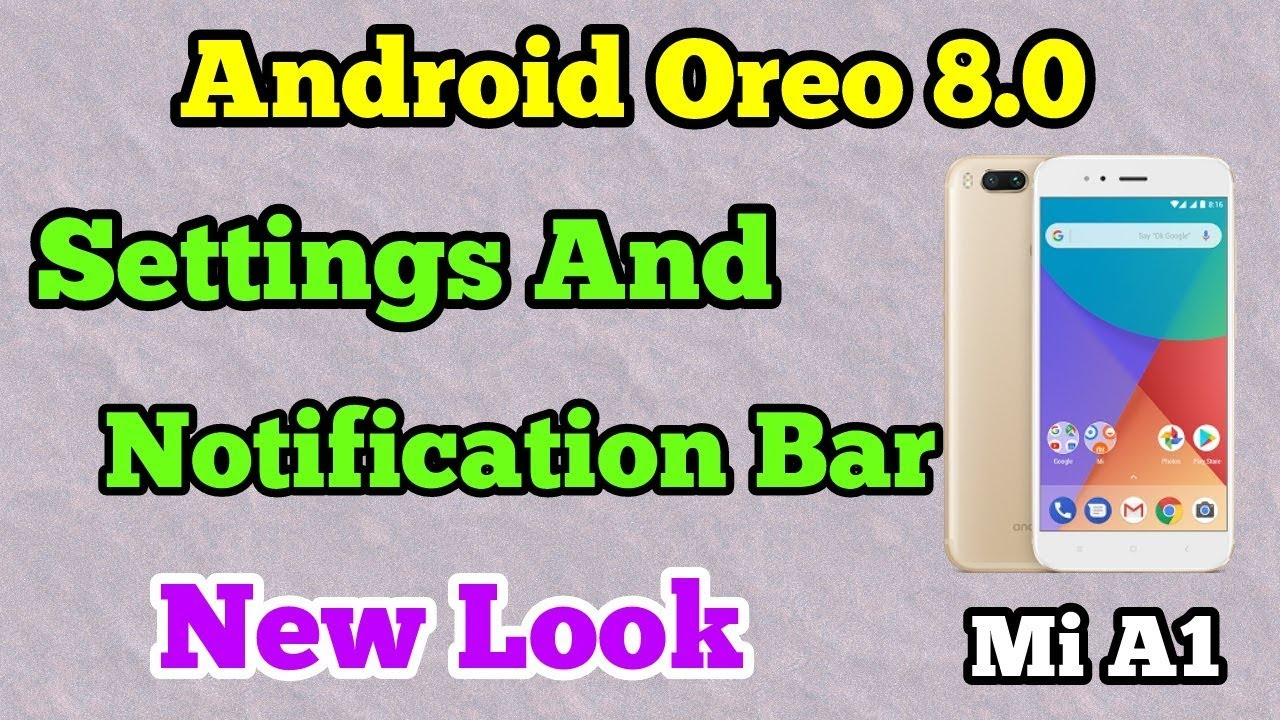Android Oreo 8 0 Look: Mi A1 I New Settings And Notification Bar Look I Android