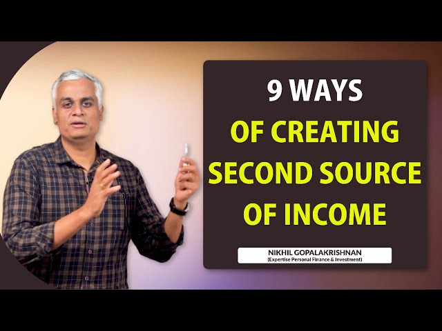 9 Ways of Creating a Second Source of Income for You