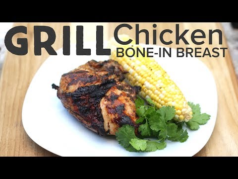 How To Grill Bone-in Chicken Breast