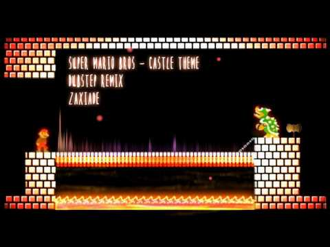 Super Mario Bros - Castle Theme (Zaxiade's Dubstep Remix)