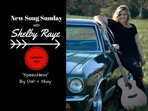 "Dan+Shay's ""Speechless"" (cover) by Shelby Raye"