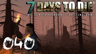 7 DAYS TO DIE ► #040 - Angewiedert ► Let