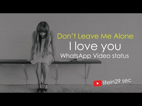 Don't Leave Me Alone | Sad WhatsApp Video Status | Love And Friendship Break Up