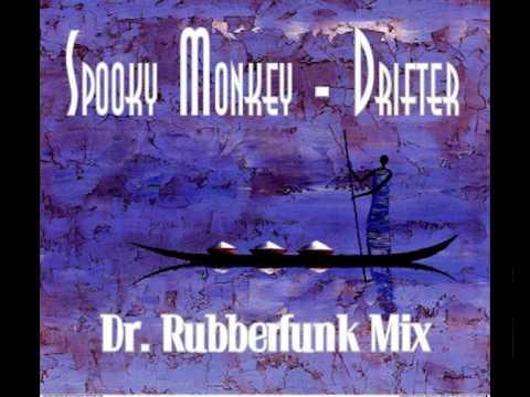Spooky Monkey - Drifter (Dr. Rubberfunk Mix)