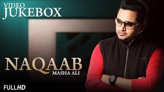Masha Ali | Naqaab | Video JukeBox | Brand New Punjabi Songs 2014 | Latest Punjabi Songs 2014