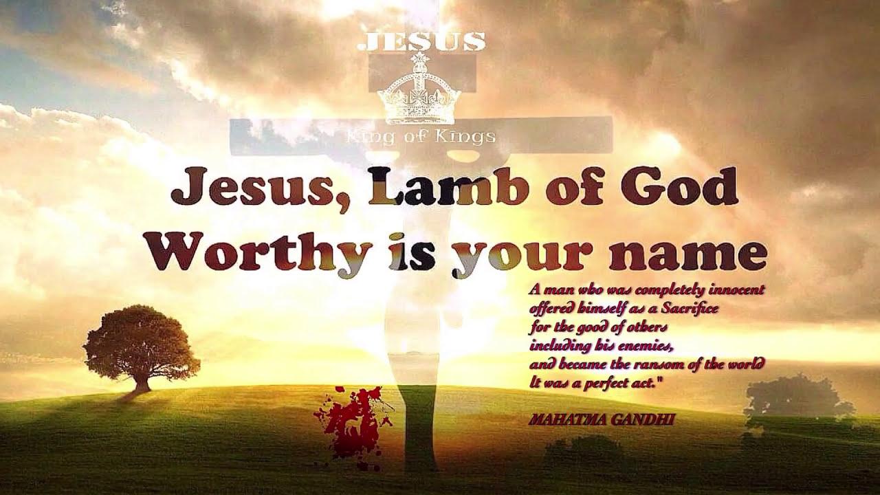 31   Amazing Jesus Lamb Of God Worthy Is Your Name for Jesus Lamb Of God Worthy Is Your Name Lyrics  146hul