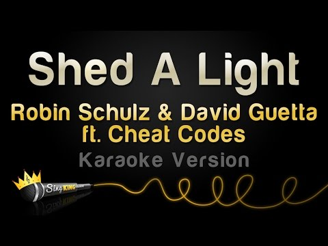 Robin Schulz & David Guetta & Cheat Codes - Shed A Light (Karaoke Version)