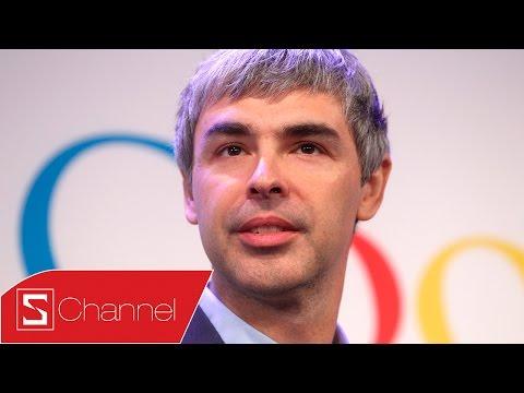 Schannel - Những câu chuyện về Larry Page: Vị CEO Google quyền lực đã đạt được thành công thế nào?