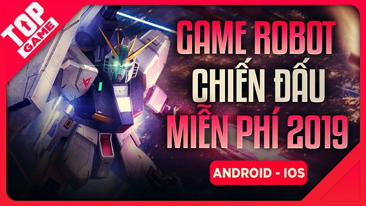 [Topgame] Top Game ROBOT Chiến Đấu Miễn Phí Đáng chơi 2019 | Android- IOS
