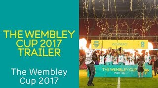 The Wembley Cup 2017 Trailer